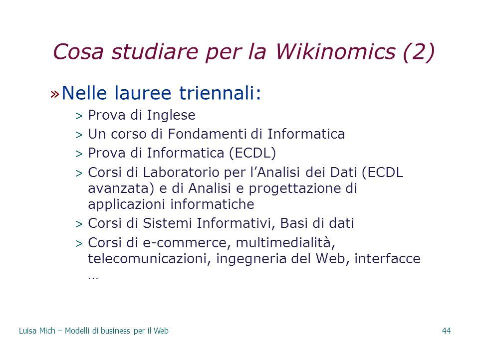 Cosa studiare per la Wikinomics (2) » Nelle lauree triennali: > Prova di Inglese > Un corso di Fondamenti di Informatica > Prova di Informatica (ECDL)