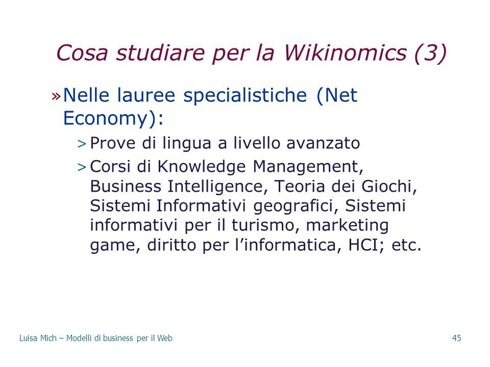 Cosa studiare per la Wikinomics (3) » Nelle lauree specialistiche (Net Economy): > Prove di lingua a livello avanzato > Corsi di Knowledge Management,
