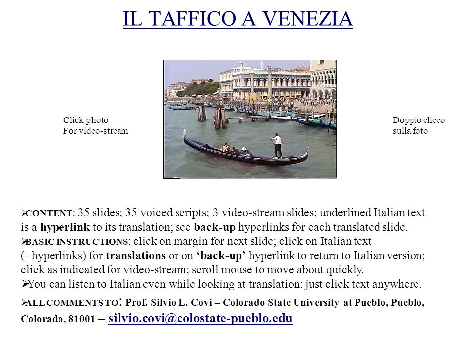 THE ART / OF THE / GLASS/ IN VENICE THE / TOURISTS / CAN / VISIT / MANY / GLASS FACTORIES; THE GLASS / OF VENICE / IS / FAMOUS / IN / ALL / THE WORLD; IN THE / PAST / THE / GLASS FACTORIES / WERE / ALL / ON THE / ISLAND /OF MURANO / SO AS / TO AVOID / FIRES Click photo for video Doppio clicco alla foto BACK