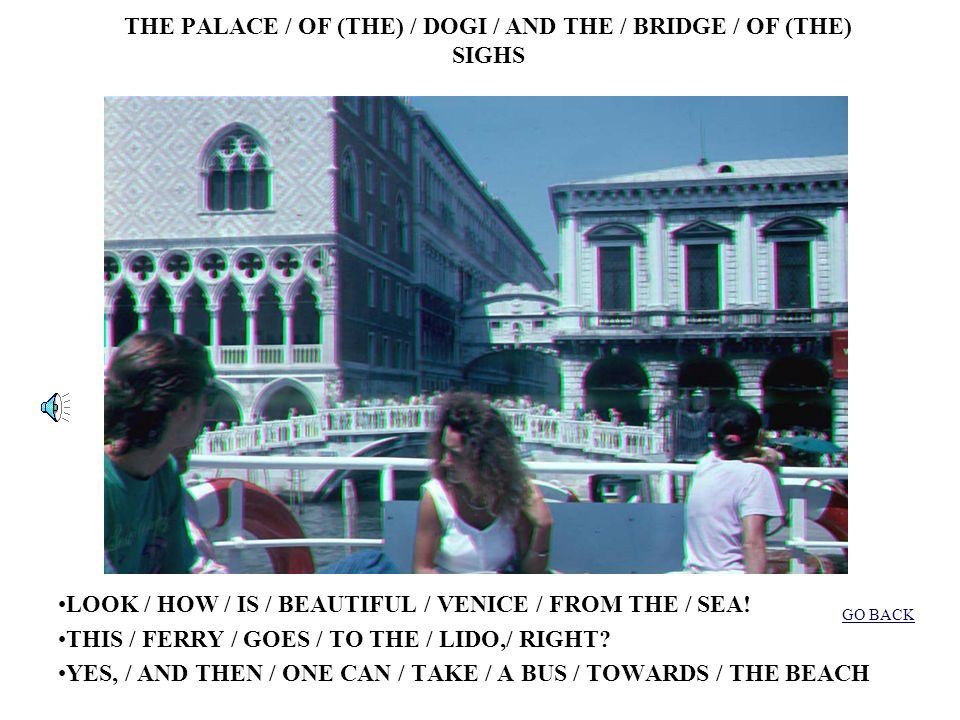 THE TRAFFIC / IN VENICE - IT / (YOU) KNEW / THAT / THERE / ARE NOT /CARS / IN VENICE.