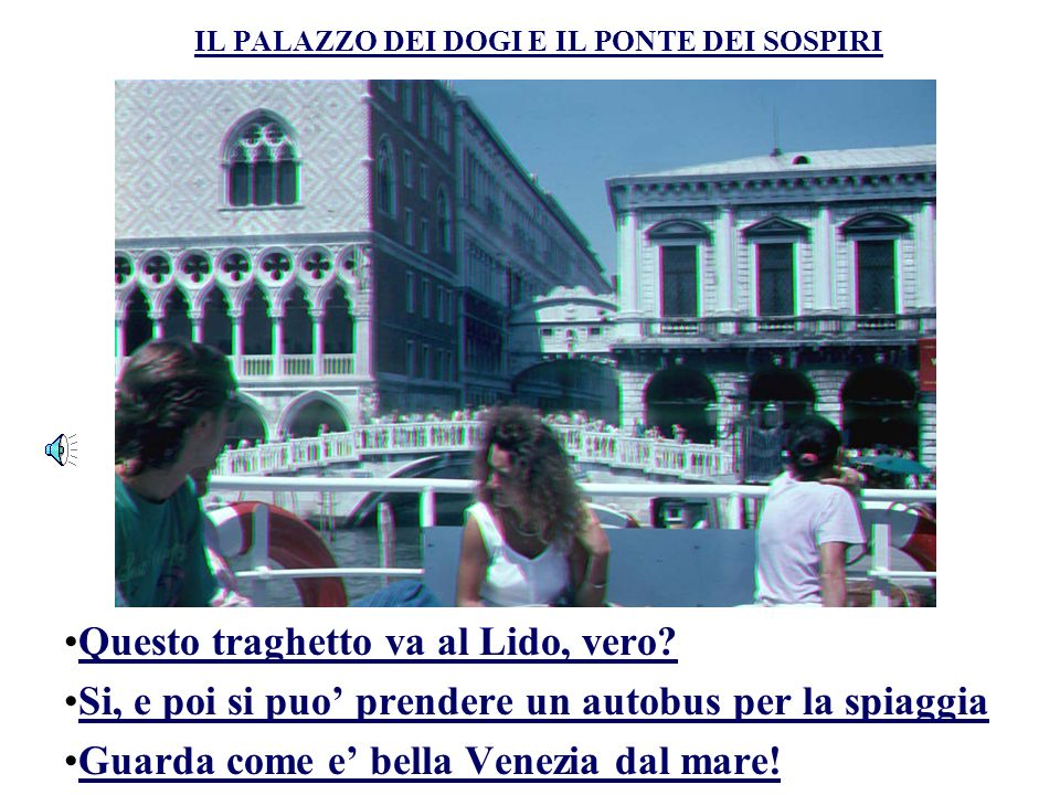 IL TAFFICO A VENEZIA Click photo For video-stream Doppio clicco sulla foto CONTENT : 35 slides; 35 voiced scripts; 3 video-stream slides; underlined Italian text is a hyperlink to its translation; see back-up hyperlinks for each translated slide.