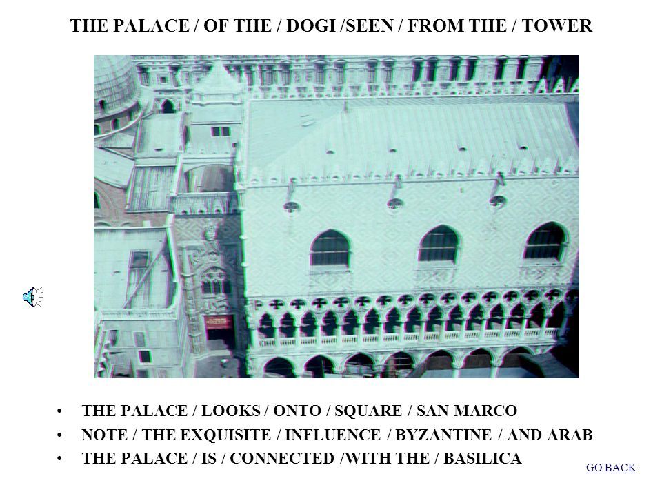 THE BELLTOWER / OF / SAN MARCO THE SYMBOL / OF / SAN MARCO / IS / THE LION / WINGED WHAT (A) / BEAUTIFUL / BELLTOWER! (DO YOU) SEE / THE SYMBOL / OF /