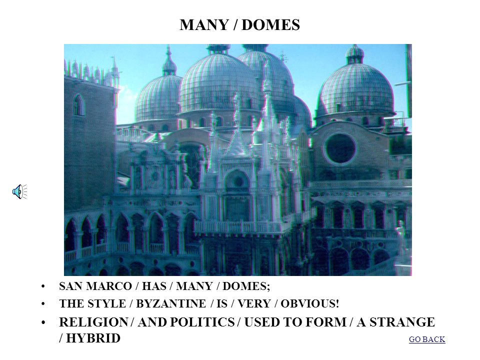 ANOTHER / VIEW / OF THE / DOME HERE IS / ANOTHER /VIEW OF THE / DOME; HAVE (YOU) / NOTICED / THE STYLE / BYZANTINE / AND ARAB? THE INFLUENCE / OF CONS
