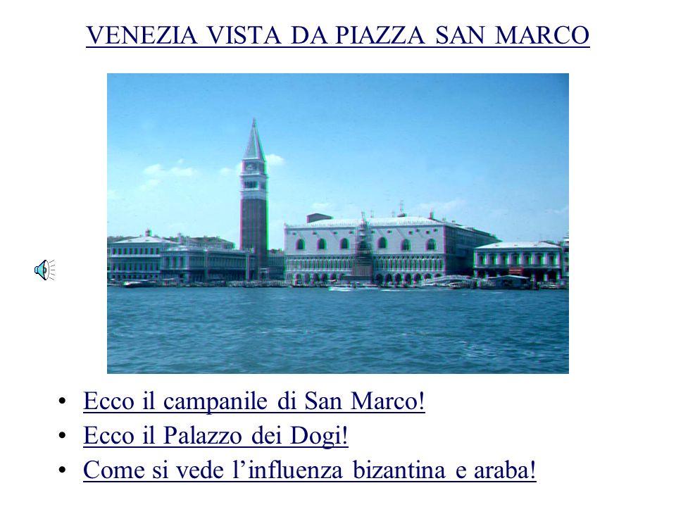 VENEZIA VISTA DA PIAZZA SAN MARCO Ecco il campanile di San Marco.