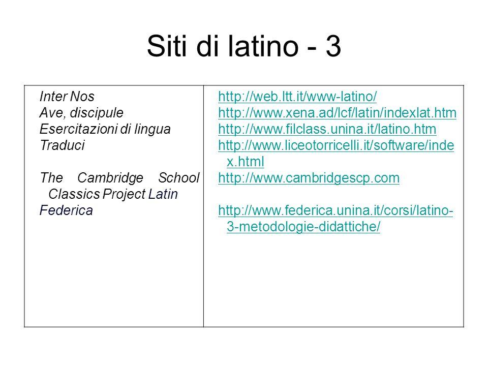 Siti di latino - 3 Inter Nos Ave, discipule Esercitazioni di lingua Traduci The Cambridge School Classics Project Latin Federica http://web.ltt.it/www