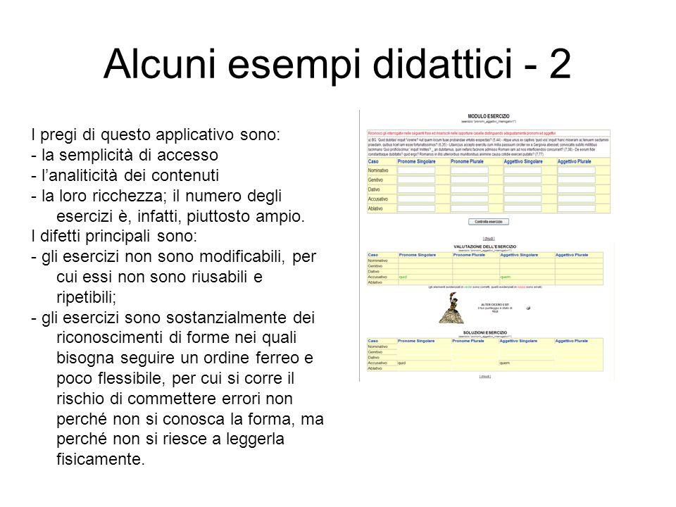 Alcuni esempi didattici - 2 I pregi di questo applicativo sono: - la semplicità di accesso - lanaliticità dei contenuti - la loro ricchezza; il numero
