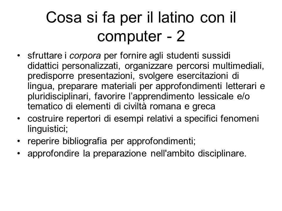 Cosa si fa per il latino con il computer - 2 sfruttare i corpora per fornire agli studenti sussidi didattici personalizzati, organizzare percorsi mult