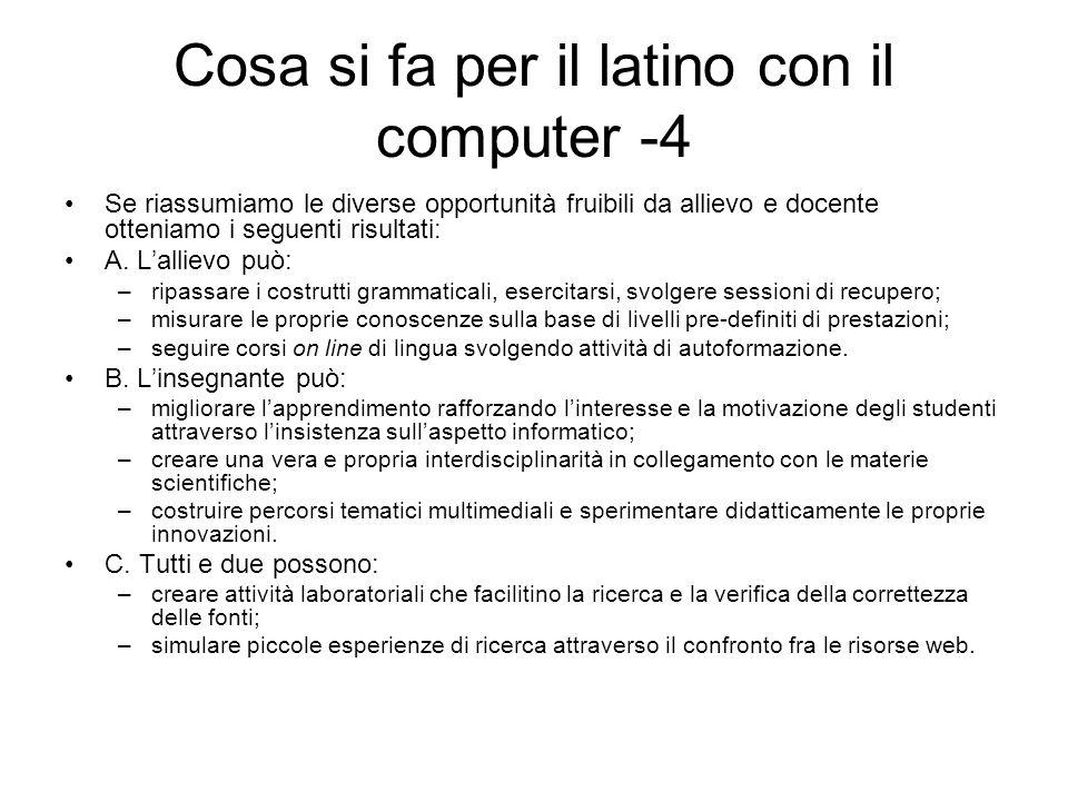 Cosa si fa per il latino con il computer -4 Se riassumiamo le diverse opportunità fruibili da allievo e docente otteniamo i seguenti risultati: A. Lal