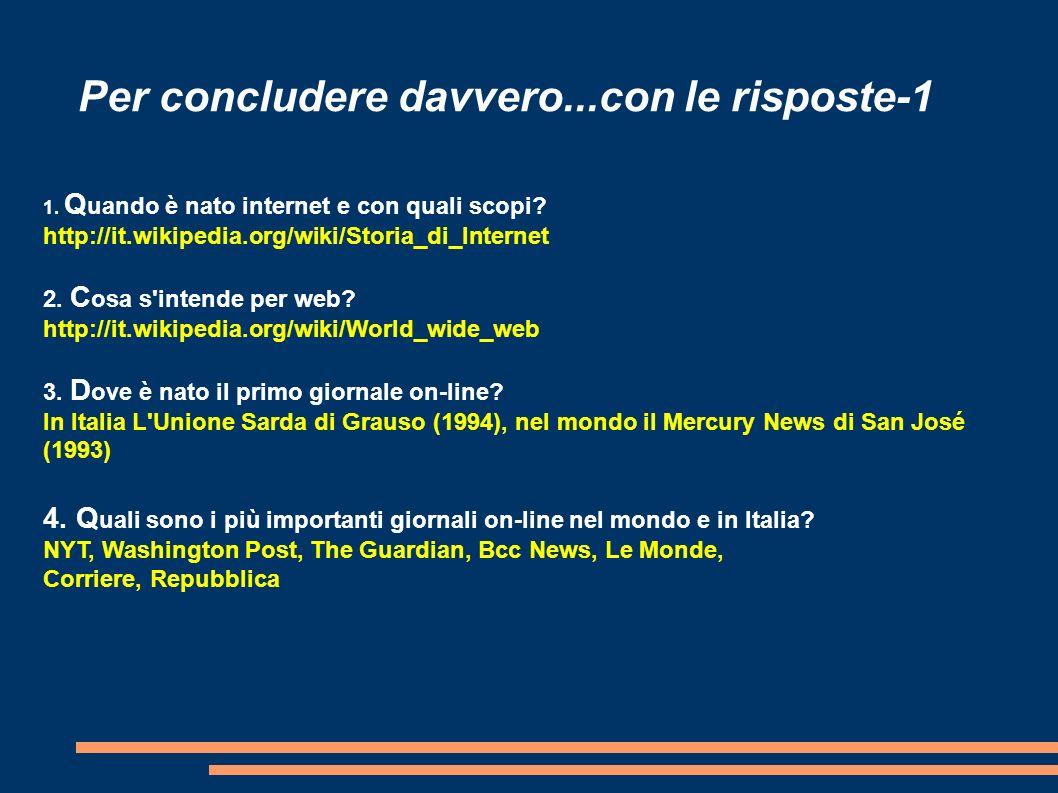 Per concludere davvero...con le risposte-1 1.Q uando è nato internet e con quali scopi.