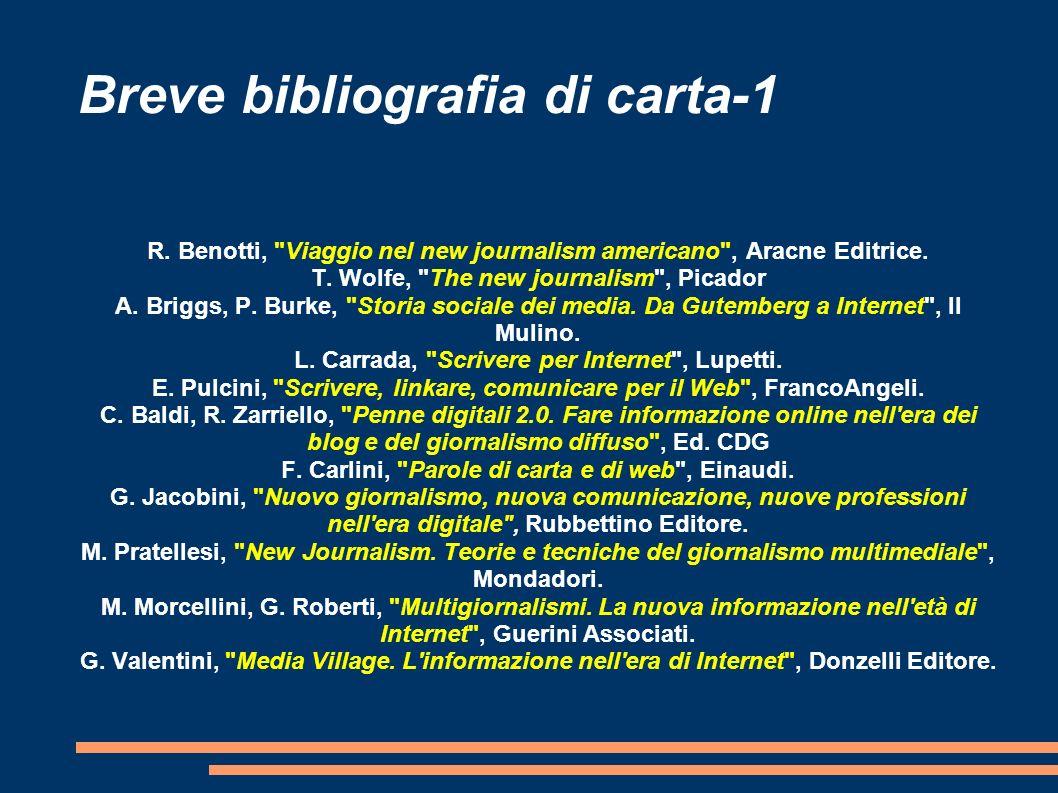 Breve bibliografia di carta-1 R.Benotti, Viaggio nel new journalism americano , Aracne Editrice.