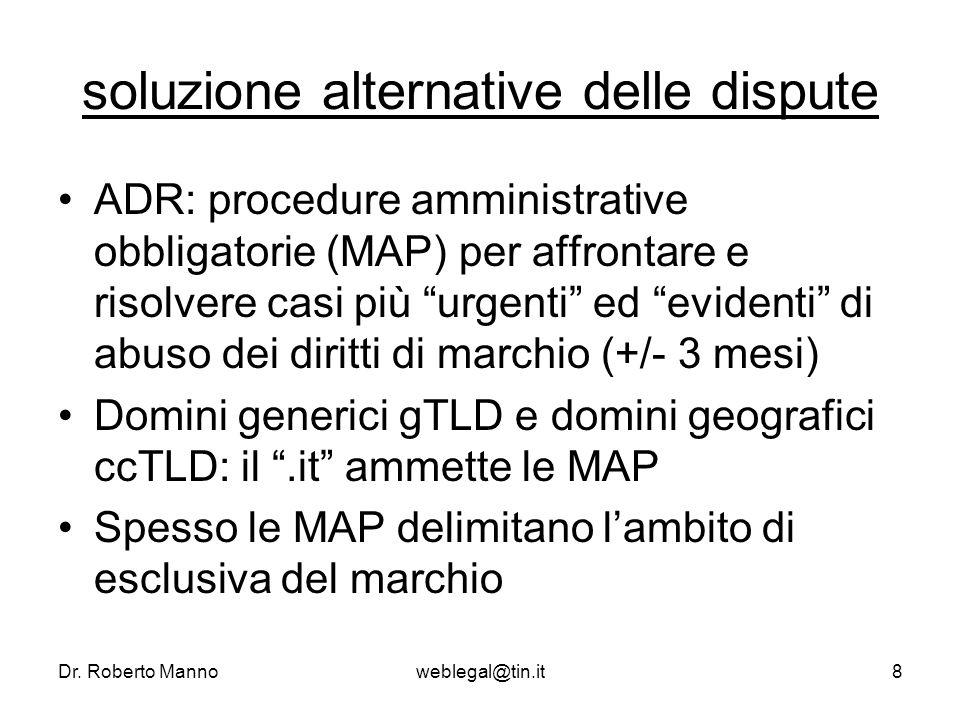 Dr. Roberto Mannoweblegal@tin.it8 soluzione alternative delle dispute ADR: procedure amministrative obbligatorie (MAP) per affrontare e risolvere casi