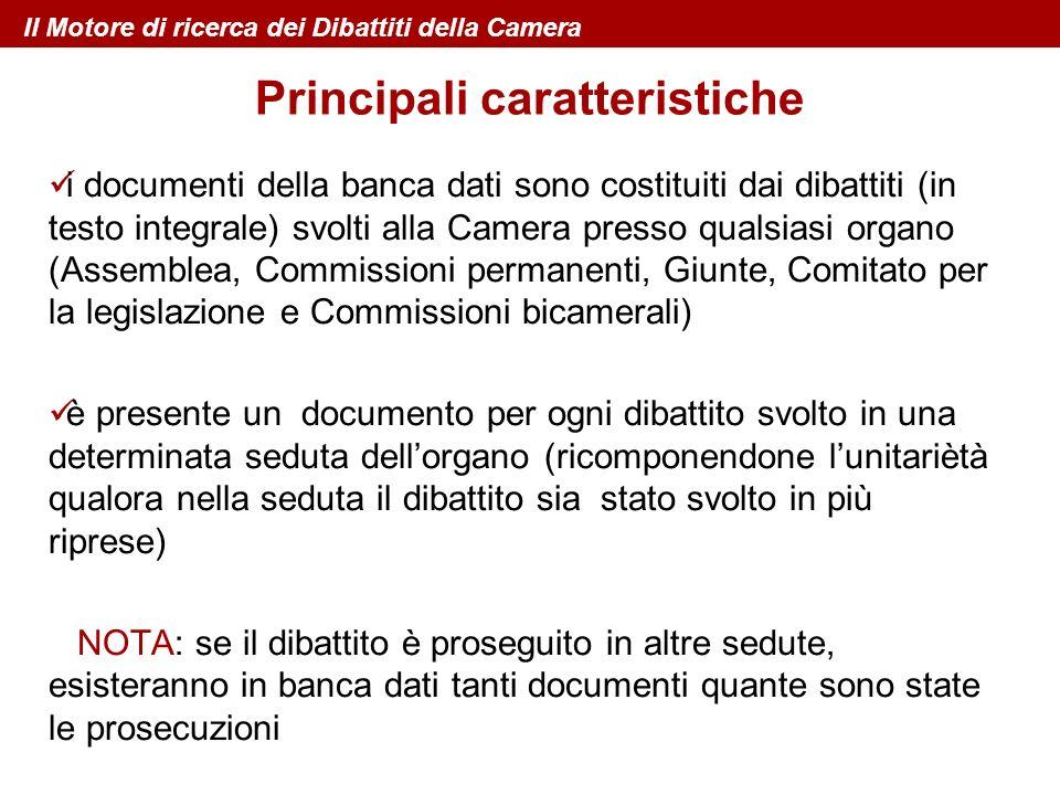 i documenti della banca dati sono costituiti dai dibattiti (in testo integrale) svolti alla Camera presso qualsiasi organo (Assemblea, Commissioni per