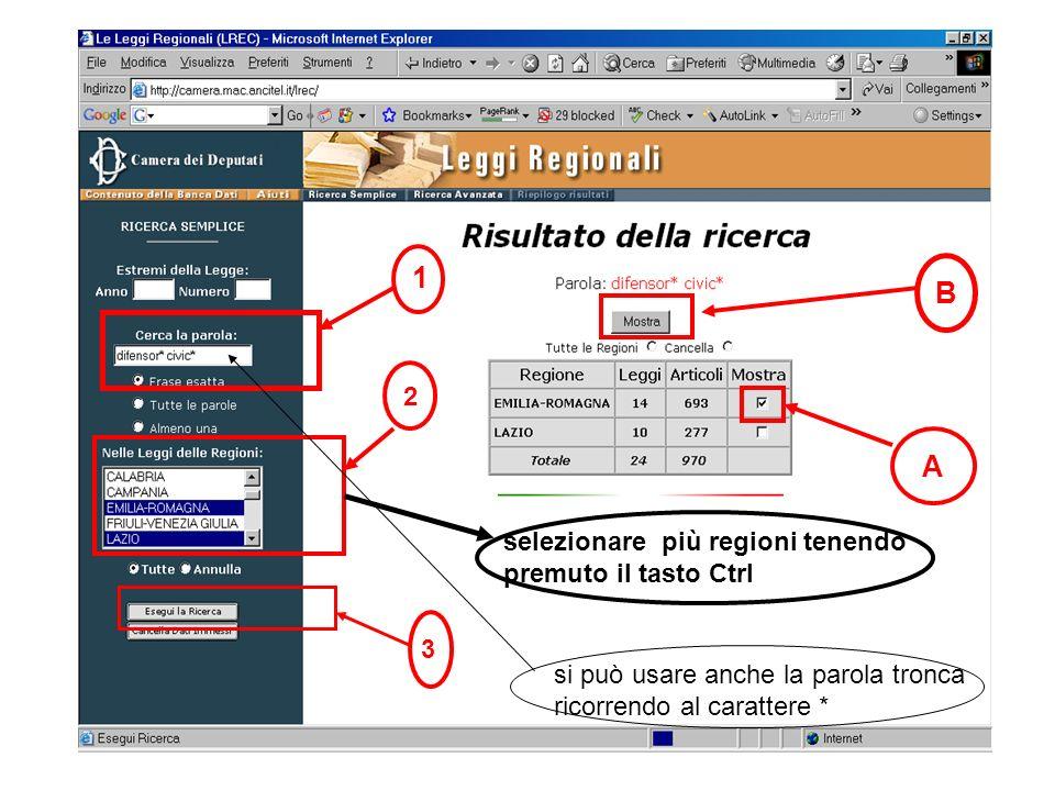 1 2 3 A B selezionare più regioni tenendo premuto il tasto Ctrl si può usare anche la parola tronca ricorrendo al carattere *