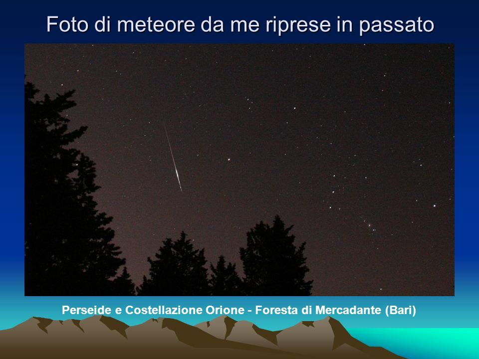 Foto di meteore da me riprese in passato Perseide e Costellazione Orione - Foresta di Mercadante (Bari)