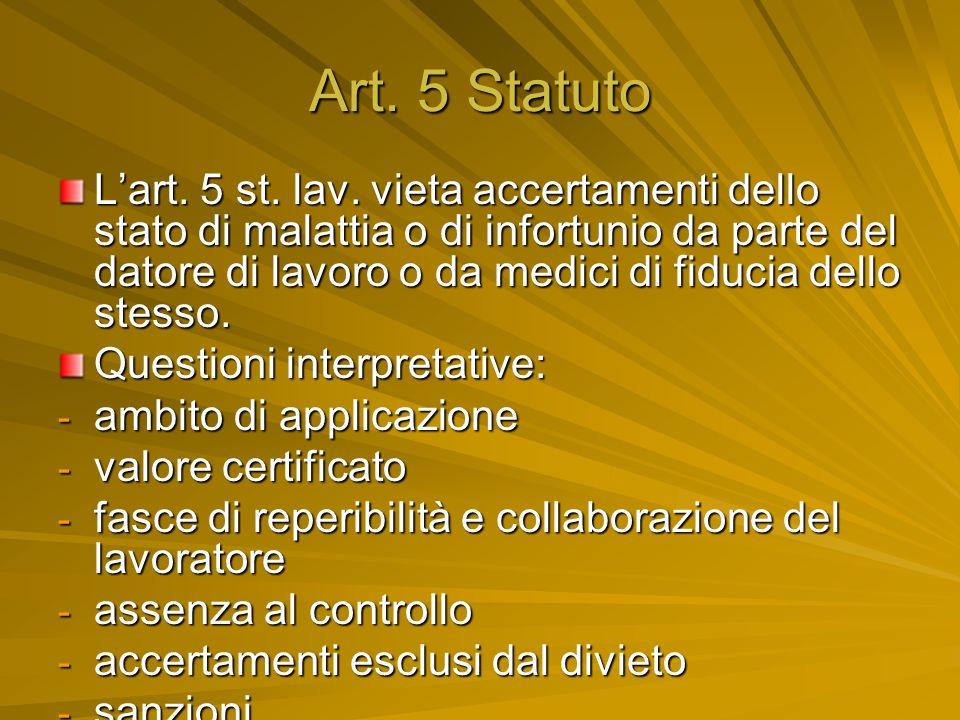 Art. 5 Statuto Lart. 5 st. lav. vieta accertamenti dello stato di malattia o di infortunio da parte del datore di lavoro o da medici di fiducia dello