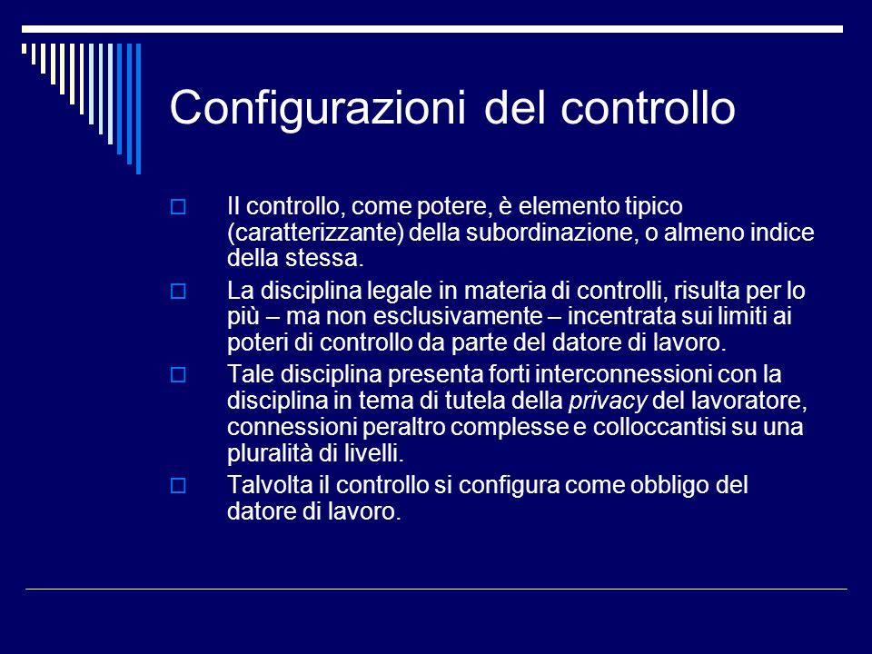 Configurazioni del controllo Il controllo, come potere, è elemento tipico (caratterizzante) della subordinazione, o almeno indice della stessa. La dis