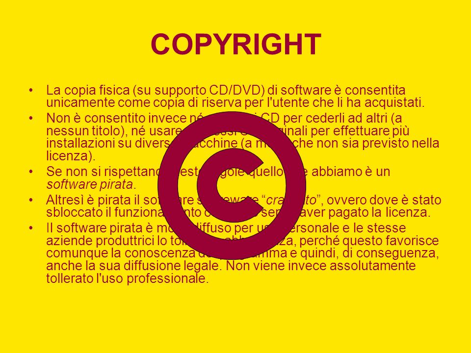 COPYRIGHT La copia fisica (su supporto CD/DVD) di software è consentita unicamente come copia di riserva per l'utente che li ha acquistati. Non è cons