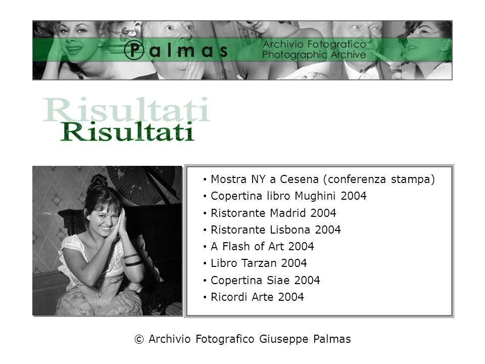 Claudia Cardinale © Archivio Fotografico Giuseppe Palmas Mostra NY a Cesena (conferenza stampa) Copertina libro Mughini 2004 Ristorante Madrid 2004 Ristorante Lisbona 2004 A Flash of Art 2004 Libro Tarzan 2004 Copertina Siae 2004 Ricordi Arte 2004