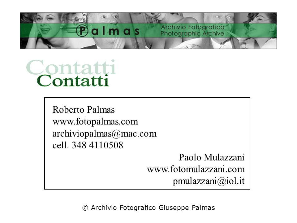 © Archivio Fotografico Giuseppe Palmas Roberto Palmas www.fotopalmas.com archiviopalmas@mac.com cell. 348 4110508 Paolo Mulazzani www.fotomulazzani.co