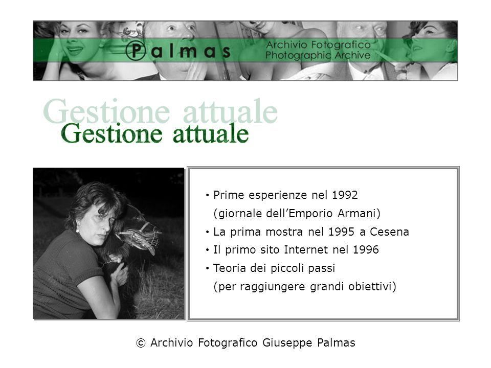 Anna Magnani © Archivio Fotografico Giuseppe Palmas Prime esperienze nel 1992 (giornale dellEmporio Armani) La prima mostra nel 1995 a Cesena Il primo sito Internet nel 1996 Teoria dei piccoli passi (per raggiungere grandi obiettivi)