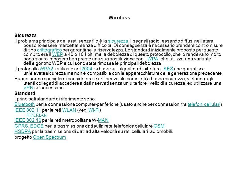 Wireless Sicurezza Il problema principale delle reti senza filo è la sicurezza.
