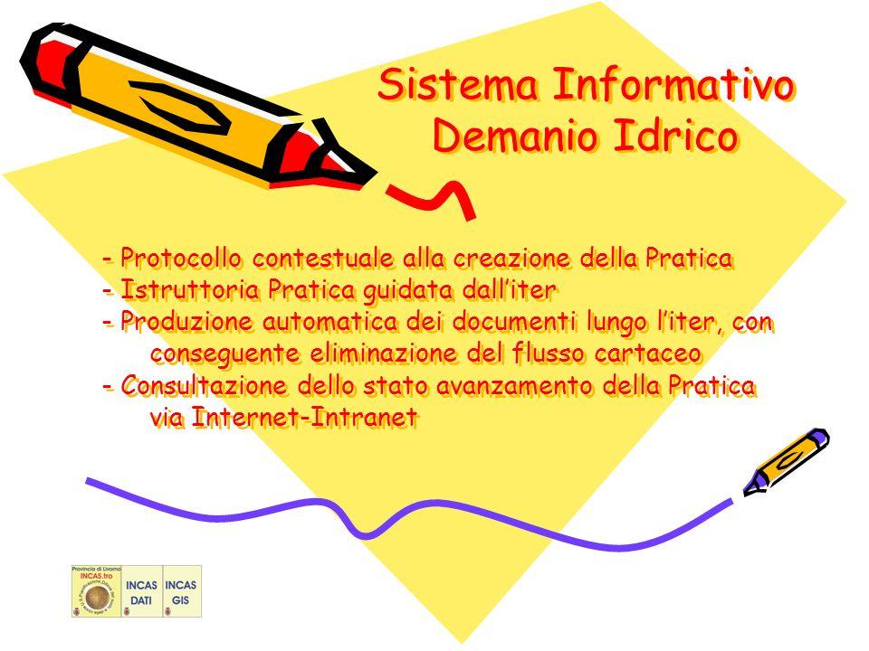 Sistema Informativo Demanio Idrico - Protocollo contestuale alla creazione della Pratica - Istruttoria Pratica guidata dalliter - Produzione automatica dei documenti lungo liter, con conseguente eliminazione del flusso cartaceo - Consultazione dello stato avanzamento della Pratica via Internet-Intranet