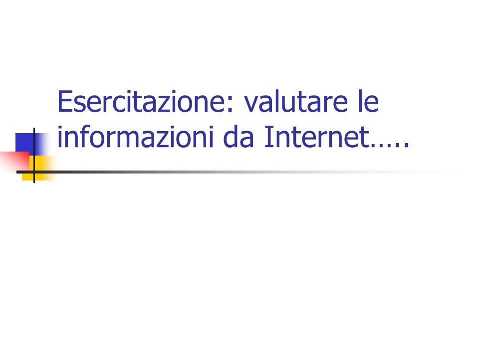 Esercitazione: valutare le informazioni da Internet…..