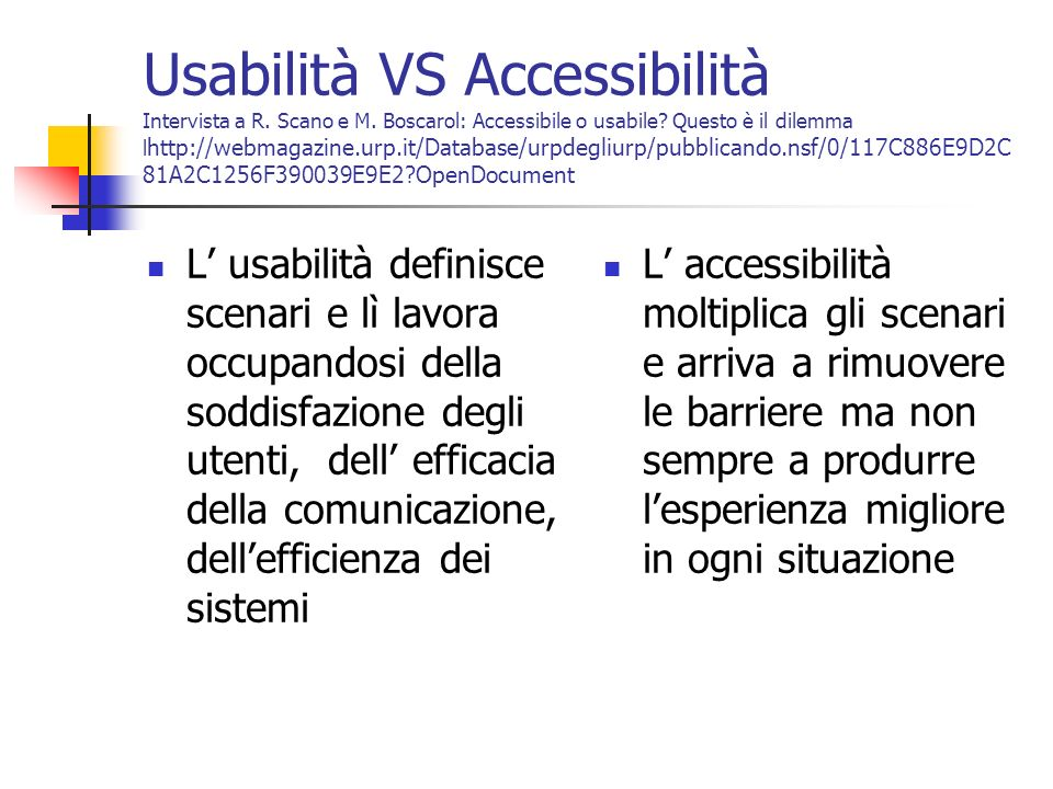 Usabilità VS Accessibilità Intervista a R. Scano e M.