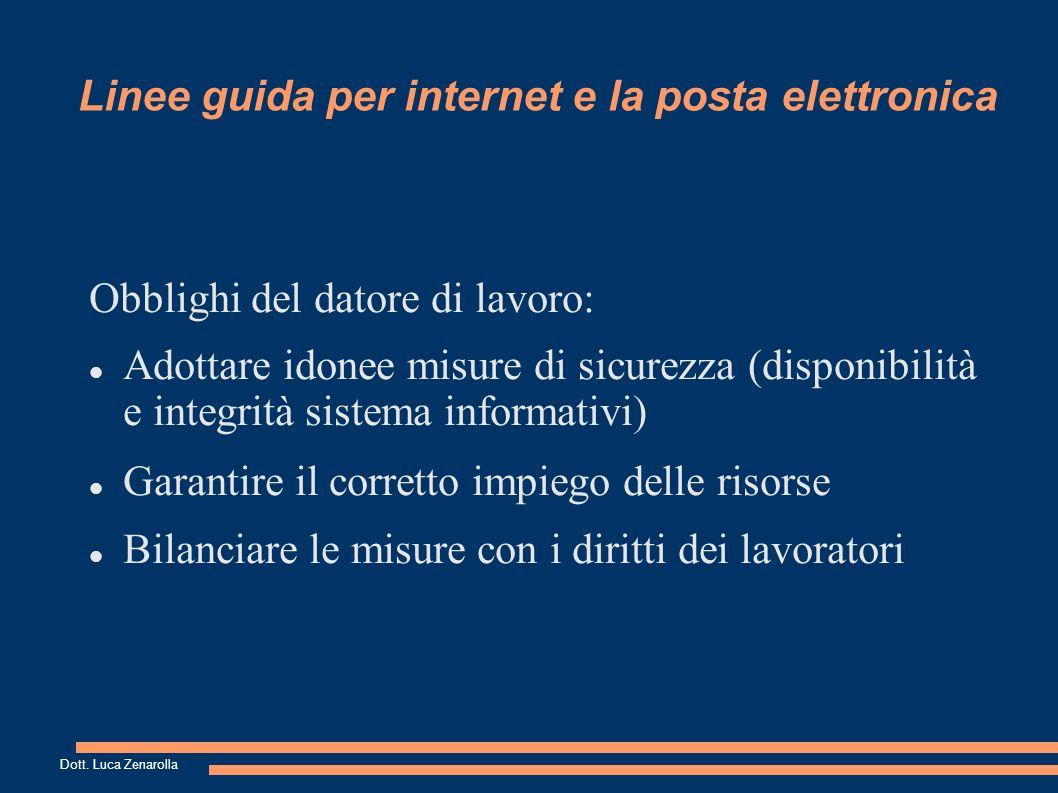 Linee guida per internet e la posta elettronica Utilizzo della posta elettronica e della rete Internet: Misure necessarie Misure opportune Dott.