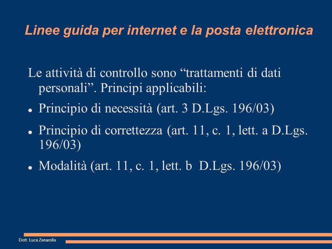 Linee guida per internet e la posta elettronica Le attività di controllo sono trattamenti di dati personali.