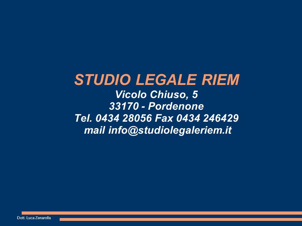STUDIO LEGALE RIEM Vicolo Chiuso, 5 33170 - Pordenone Tel.