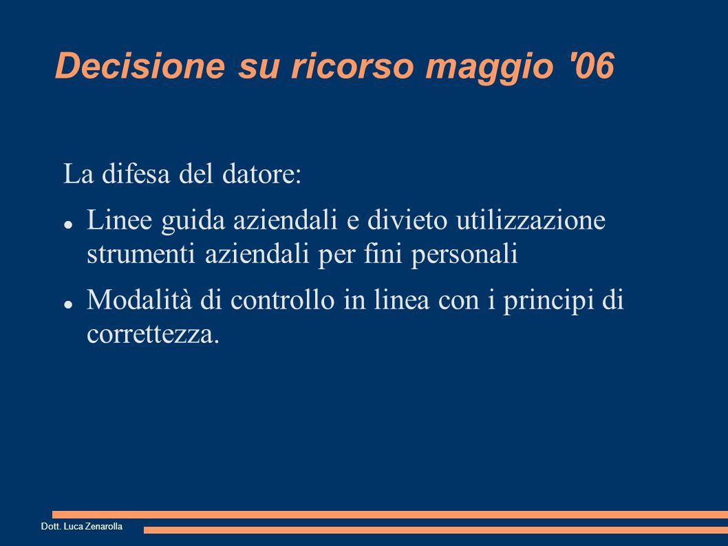 Decisione su ricorso maggio 06 La decisione dell Authority: Mancanza informativa: linee guida vietano uso personale, ma non informano dei controlli.