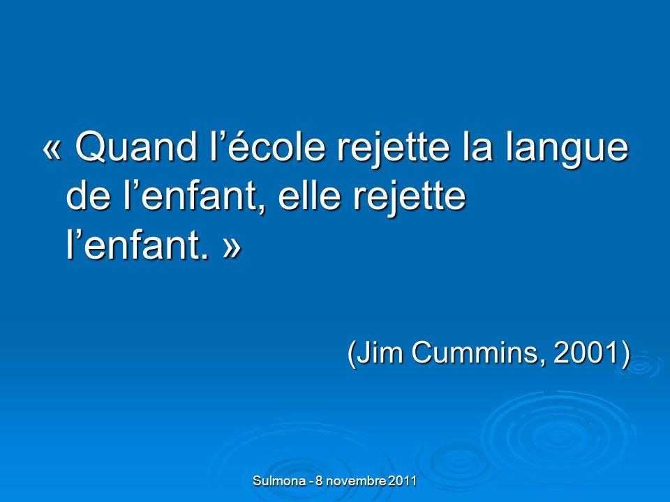 Sulmona - 8 novembre 2011 « Quand lécole rejette la langue de lenfant, elle rejette lenfant.