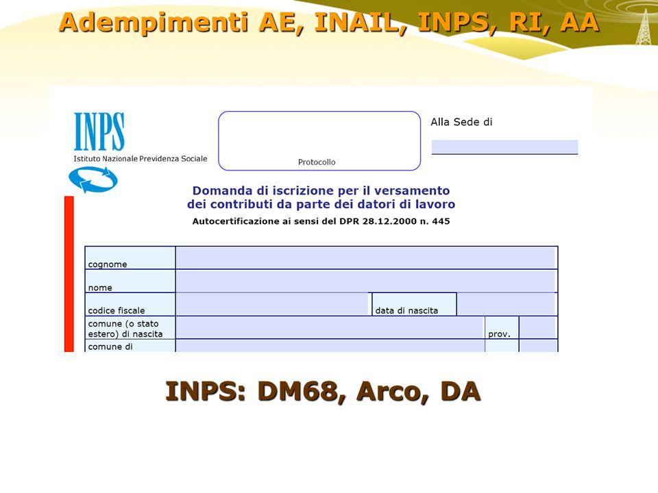 Adempimenti AE, INAIL, INPS, RI, AA INPS: DM68, Arco, DA