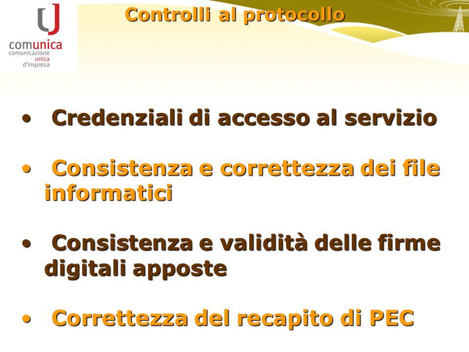 Credenziali di accesso al servizio Credenziali di accesso al servizio Consistenza e correttezza dei file informatici Consistenza e correttezza dei fil