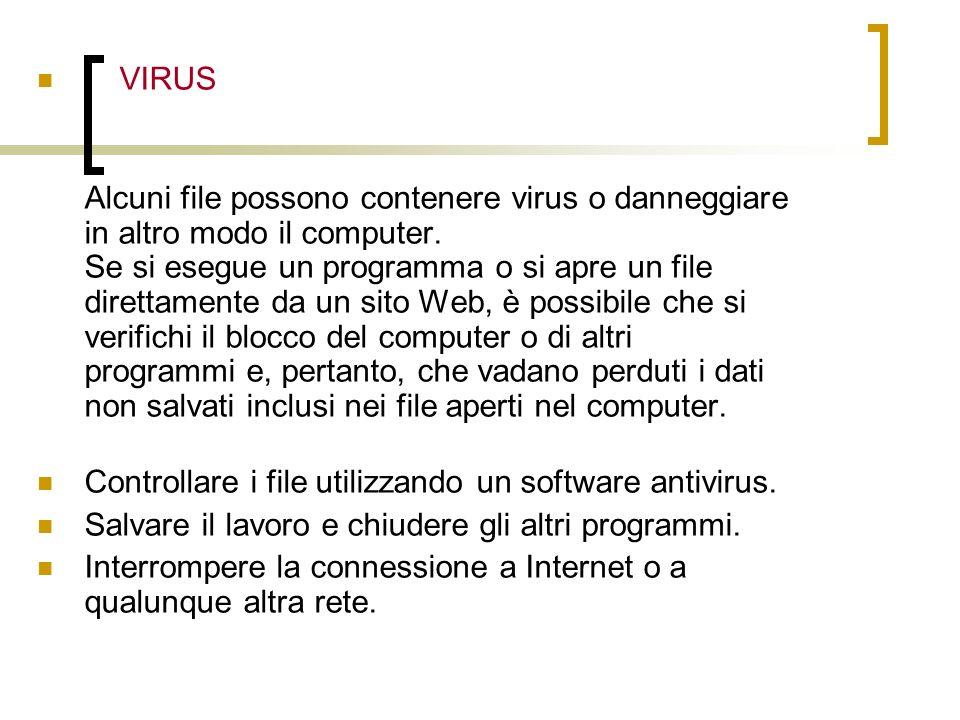 VIRUS Alcuni file possono contenere virus o danneggiare in altro modo il computer.