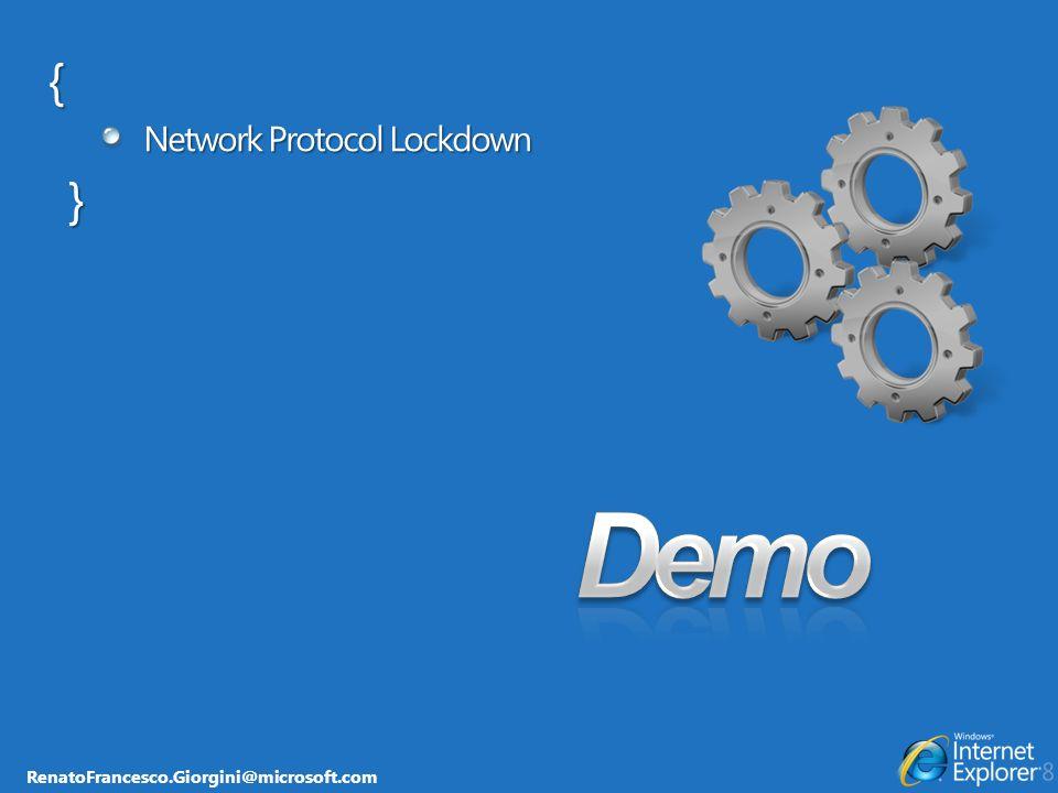 RenatoFrancesco.Giorgini@microsoft.com { Network Protocol Lockdown }