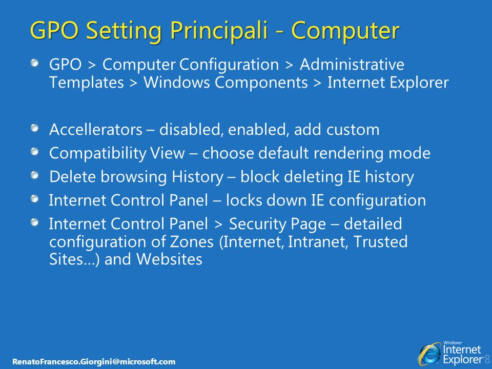 RenatoFrancesco.Giorgini@microsoft.com GPO Setting Principali - Computer GPO > Computer Configuration > Administrative Templates > Windows Components