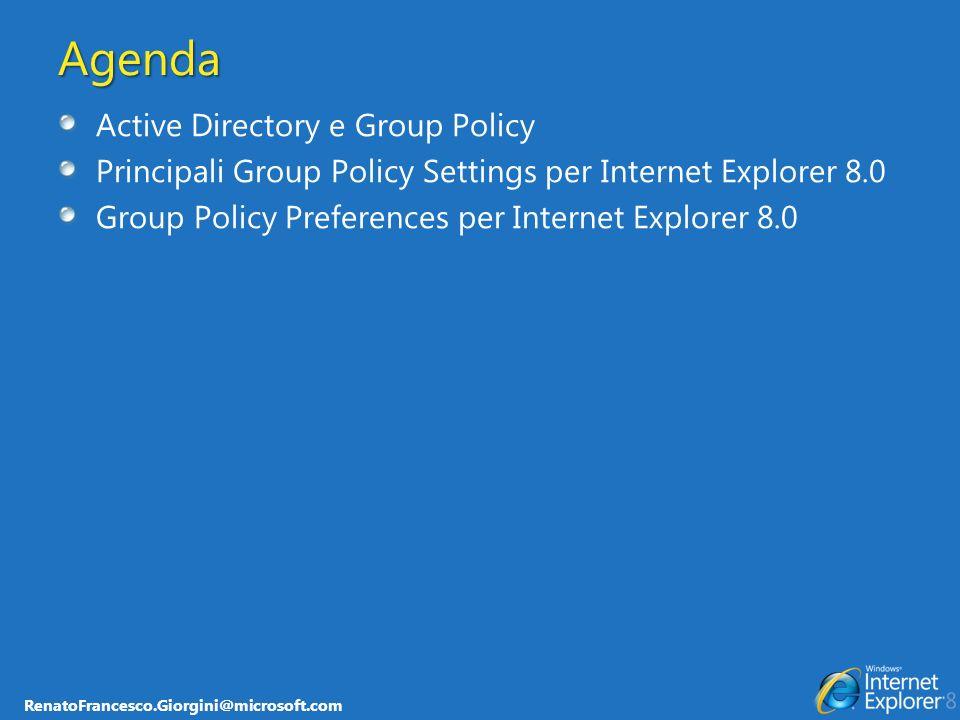 RenatoFrancesco.Giorgini@microsoft.com { Group Policy: Sites and Zones }