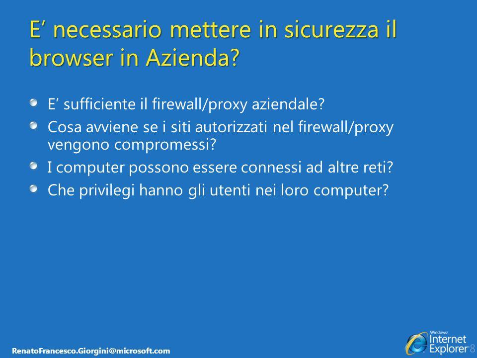 RenatoFrancesco.Giorgini@microsoft.com E necessario mettere in sicurezza il browser in Azienda? E sufficiente il firewall/proxy aziendale? Cosa avvien