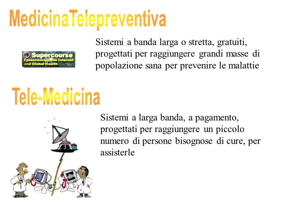 Sistemi a banda larga o stretta, gratuiti, progettati per raggiungere grandi masse di popolazione sana per prevenire le malattie Sistemi a larga banda