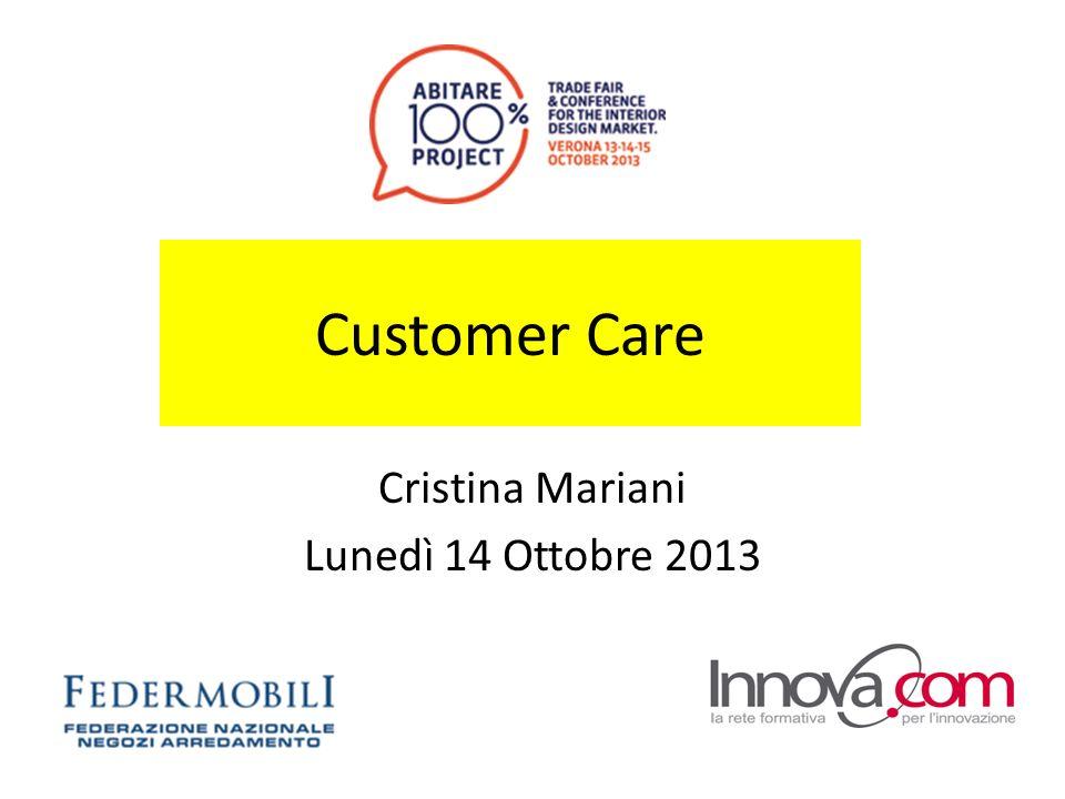 Customer Care Cristina Mariani Lunedì 14 Ottobre 2013