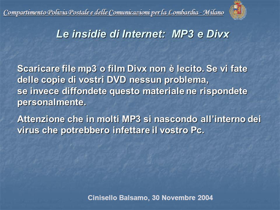Compartimento Polizia Postale e delle Comunicazioni per la Lombardia - Milano Le insidie di Internet: MP3 e Divx Scaricare file mp3 o film Divx non è lecito.