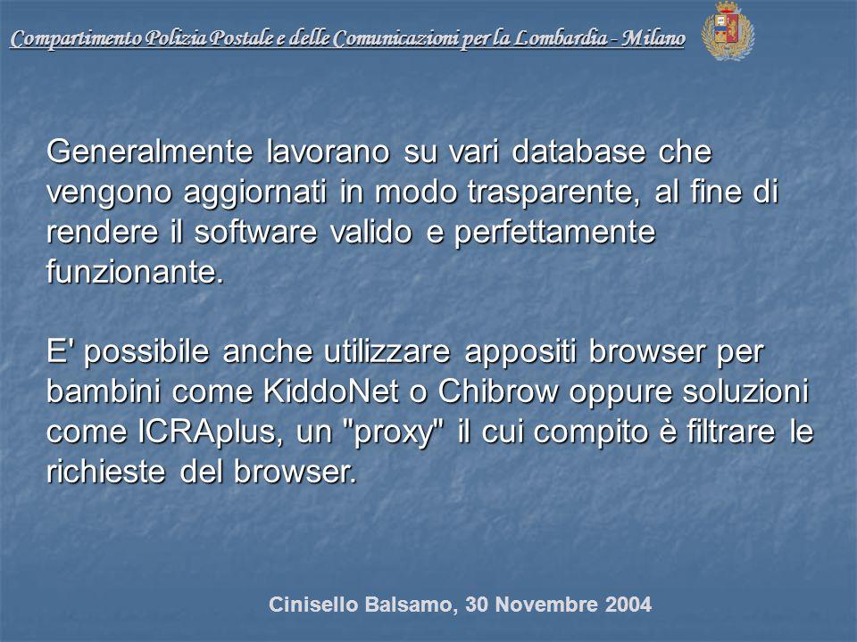 Compartimento Polizia Postale e delle Comunicazioni per la Lombardia - Milano Generalmente lavorano su vari database che vengono aggiornati in modo trasparente, al fine di rendere il software valido e perfettamente funzionante.