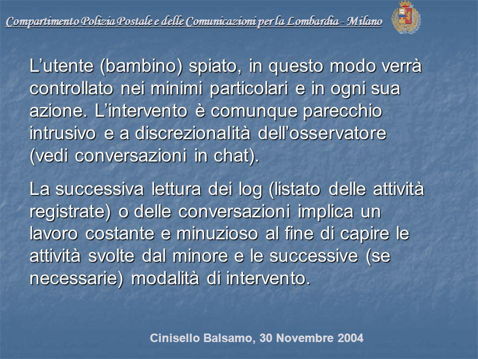 Compartimento Polizia Postale e delle Comunicazioni per la Lombardia - Milano Lutente (bambino) spiato, in questo modo verrà controllato nei minimi particolari e in ogni sua azione.