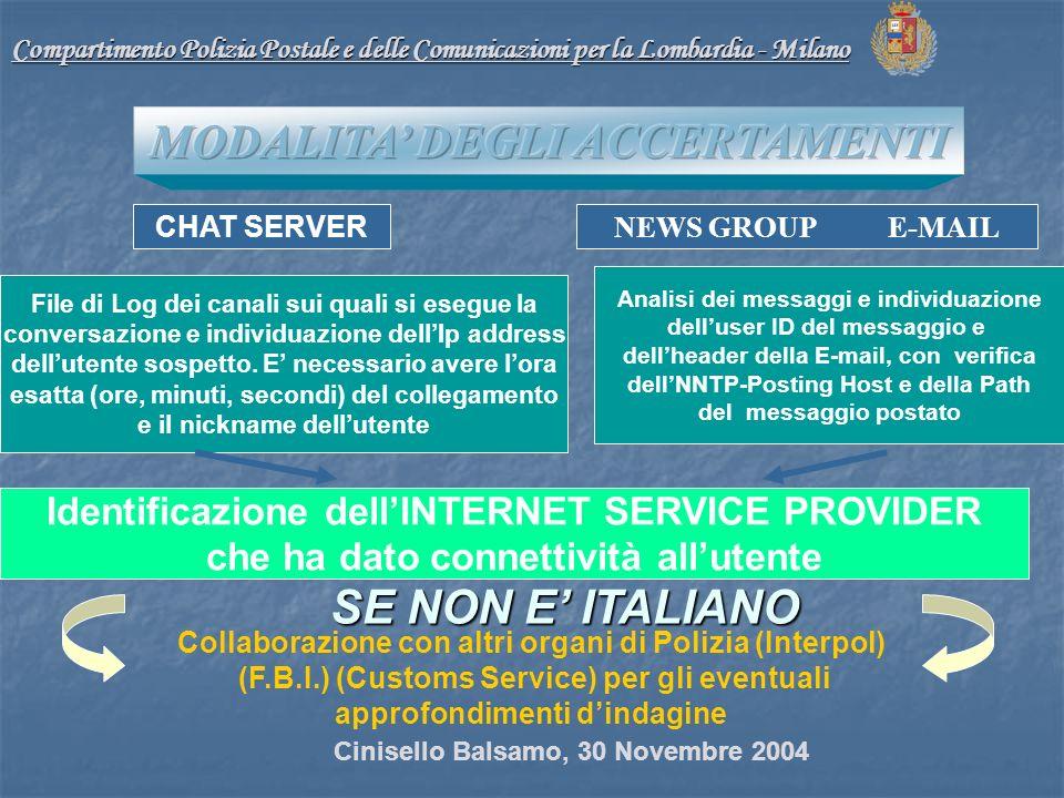 Compartimento Polizia Postale e delle Comunicazioni per la Lombardia - Milano File di Log dei canali sui quali si esegue la conversazione e individuazione dellIp address dellutente sospetto.