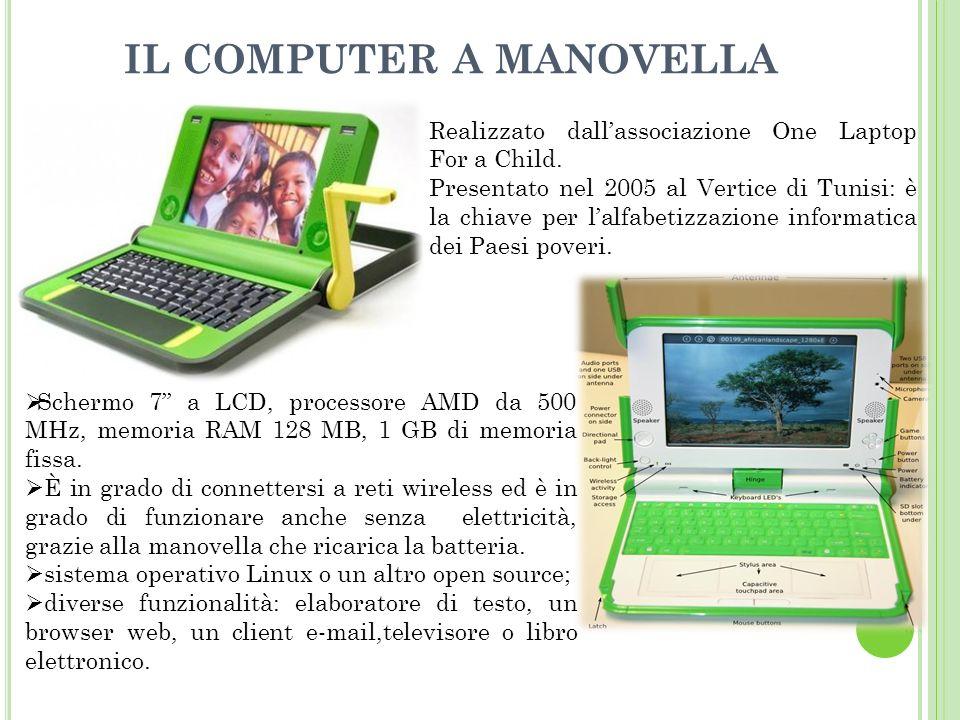 IL COMPUTER A MANOVELLA Realizzato dallassociazione One Laptop For a Child.