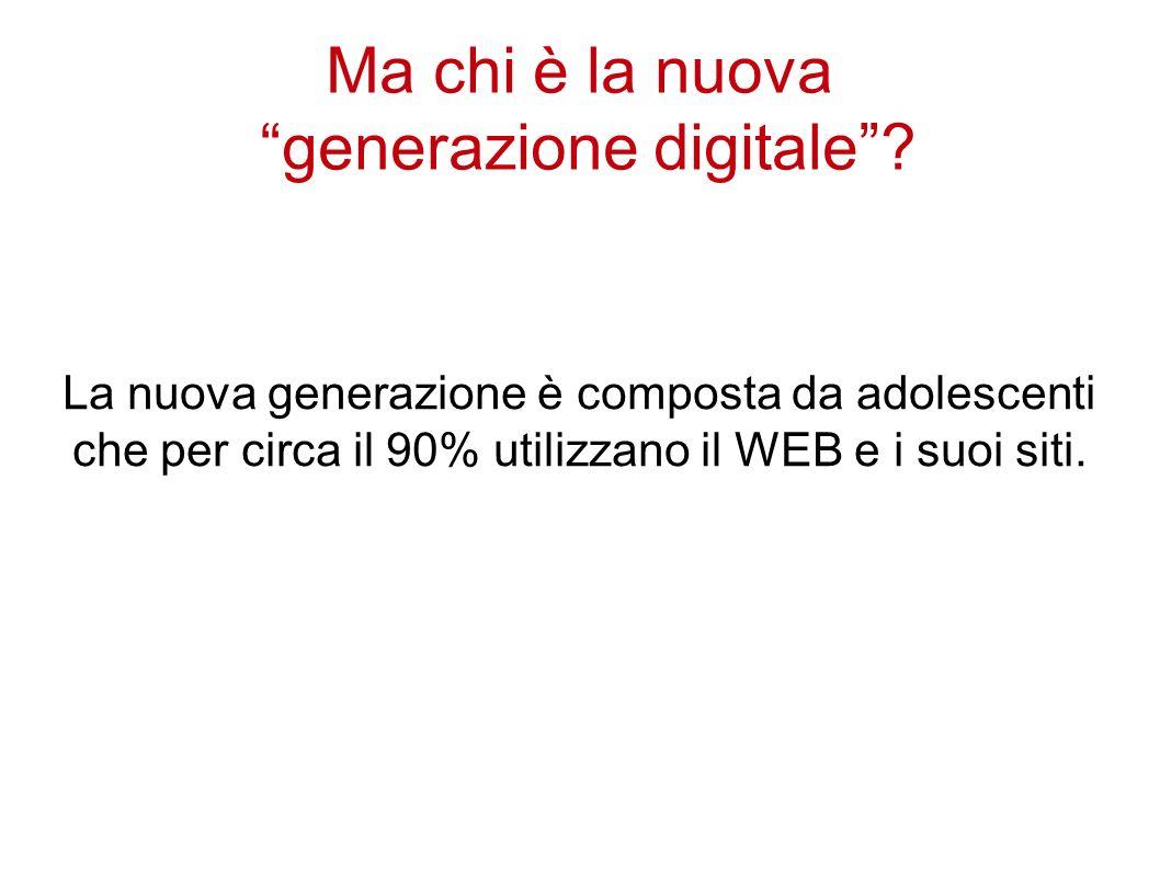 Ma chi è la nuova generazione digitale.