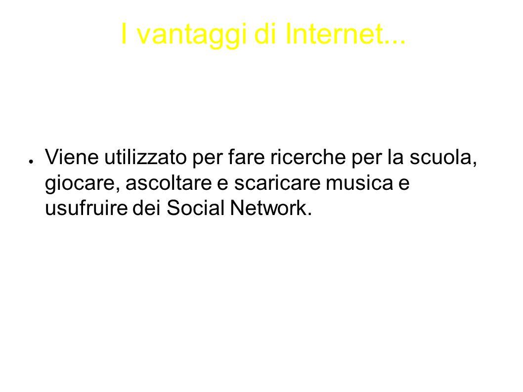 I vantaggi di Internet...