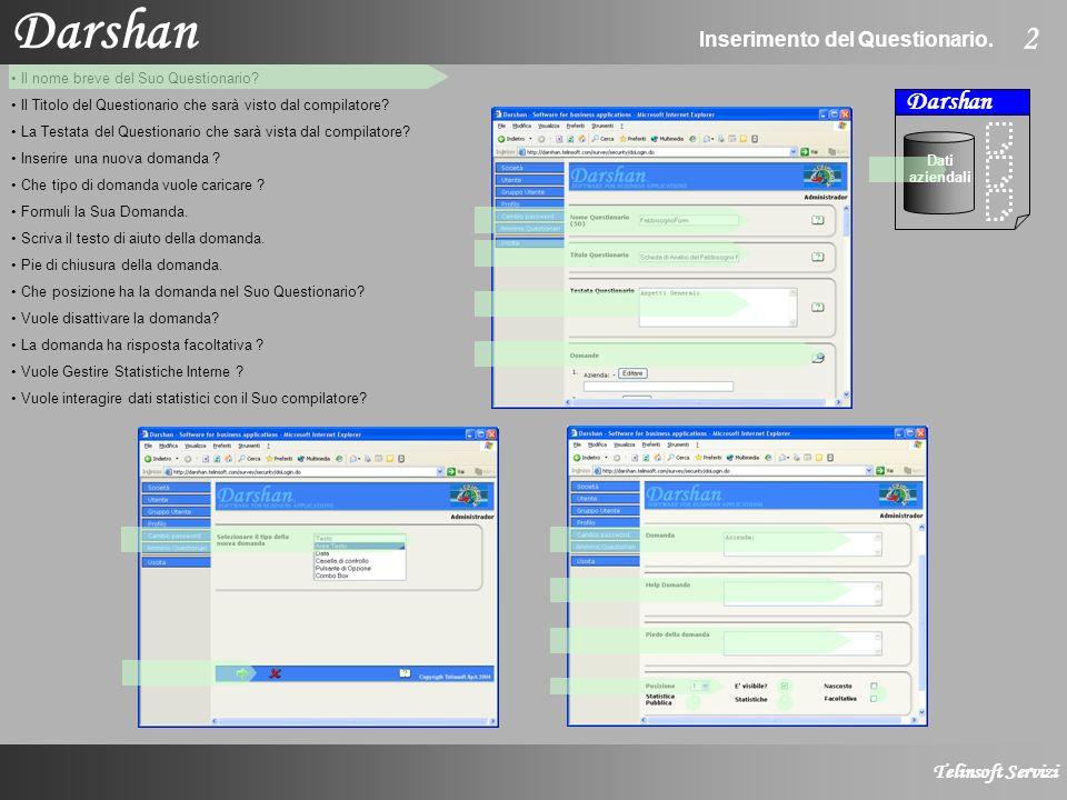 Darshan Telinsoft Servizi 2 Inserimento del Questionario.